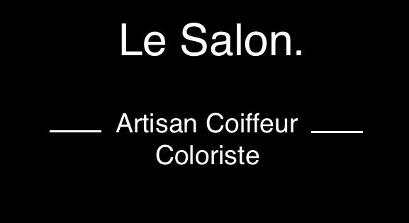 Le Salon. Artisan Coiffeur Coloriste